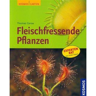 Fleischfressende Pflanzen, Thomas Carow