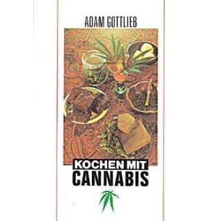 Kochen mit Cannabis Adam Gottlieb